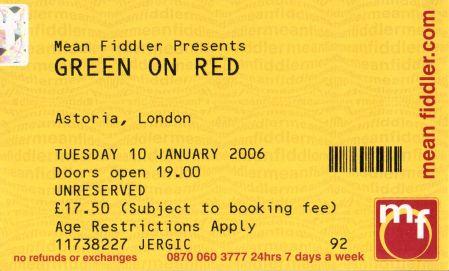 Stub - Green On Red [10 Jan 2006] London Astoria