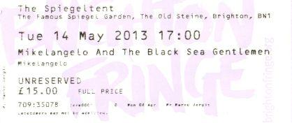 Stub - Mikelangelo and the Black Sea Gentlemen [14 May 2013] Brighton Spiegeltent