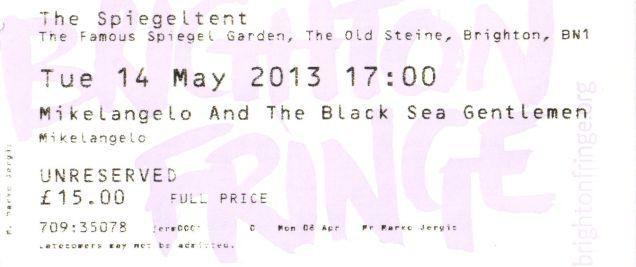 Mikelangelo and the Black Sea Gentlemen [14 May 2013] Brighton Spiegeltent