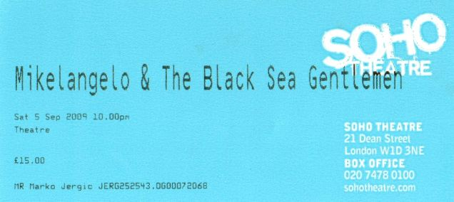 Mikelangelo and the Black Sea Gentlemen [5 Sep 2009] London Soho theatre