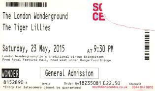 Stub - The Tiger Lillies [23 May 2015] - London Wonderground