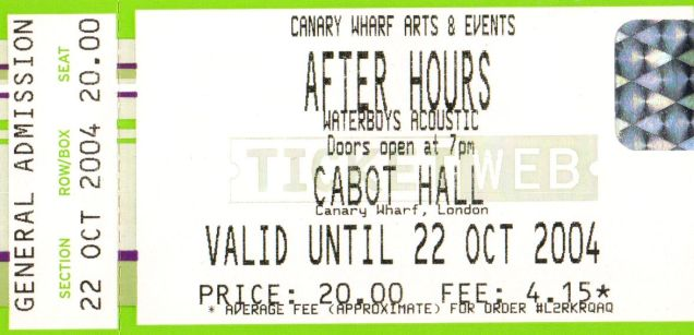Stub - The Waterboys [22 Oct 2004] London Canary Wharf