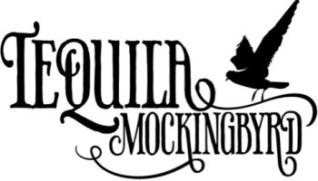 Tequila Mockingbyrd