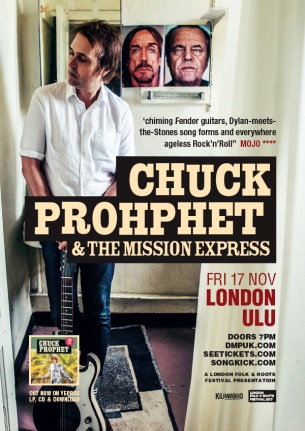 Chuck Prophet and the Mission Express ULU London, 17 Nov 2017