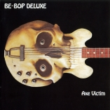 Be-Bop Deluxe - Axe Victim