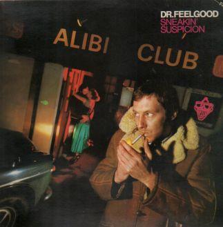 Dr. Feelgood - Sneakin Suspicion