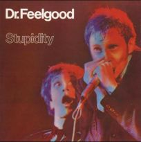 Dr. Feelgood - Stupidity