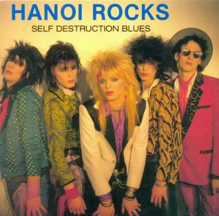 Hanoi Rocks - Self Destruction Blues