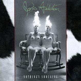 Jane's Addiction - Nothing's Shocking