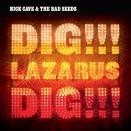 Nick Cave & The Bad Seeds - Dig Lazarus Dig!