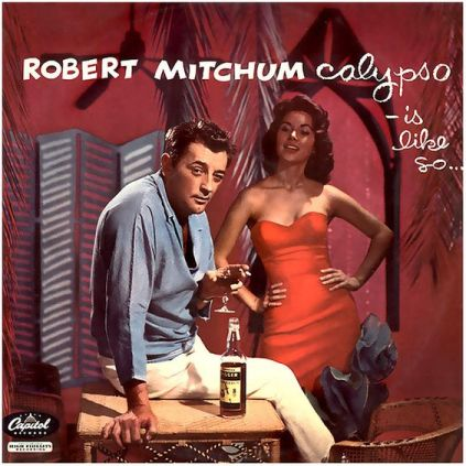 Robert Mitchum - Calypso - Is Like So..