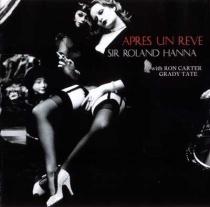 Sir Roland Hanna Trio - Apres Un Reve