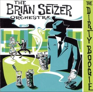 The Brian Setzer Orchestra – The Dirty Boogie