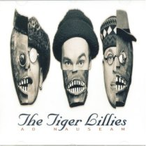 The Tiger Lillies - Ad Nauseam