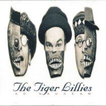 The Tiger Lillies - Ad Nauseam