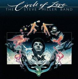 Steve Miller Band - Circle Of Love