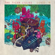 The Tiger Lillies - Covid-19